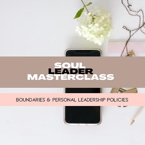 MASTERCLASS:  BOUNDARIES & PERSONAL LEADERSHIP POLICIES