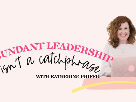 Abundant Leadership Isn't a Catchphrase