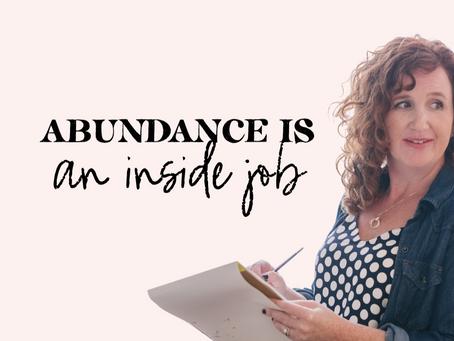Abundance Is an Inside Job