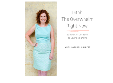 Ditch Your Overwhelm Right Now