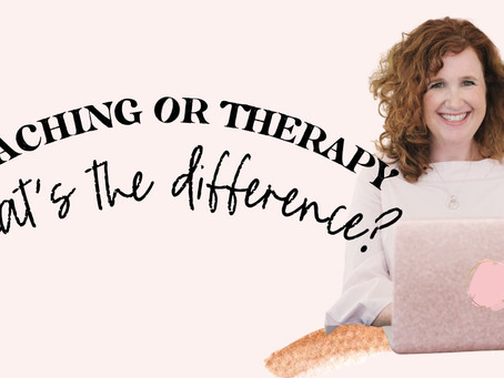 Coaching OR Therapy: What's The Difference?