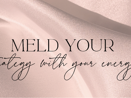 BUSINESS MAGIC: MELD YOUR STRATEGY WITH ENERGY