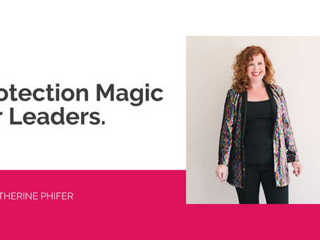 Protection Magic for Leaders