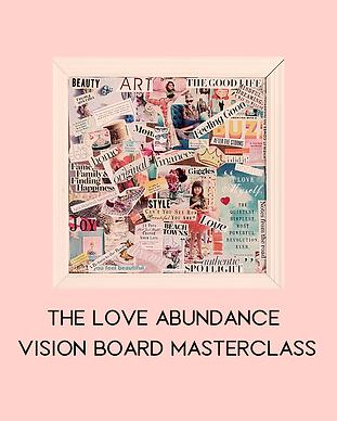 The Love Abundance Vision Board Mastercl