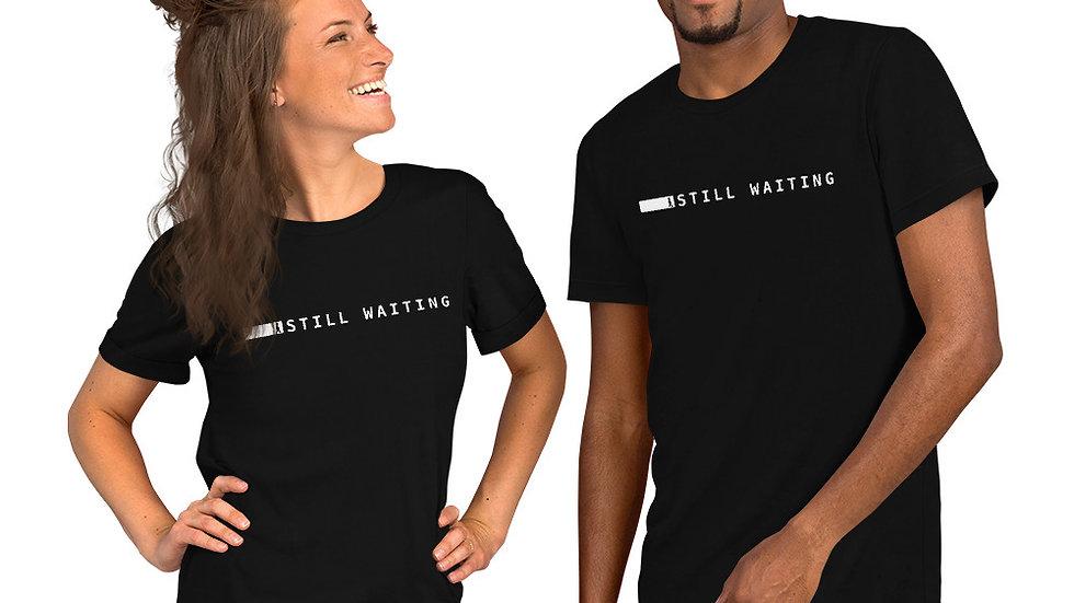 still waiting t-shirt
