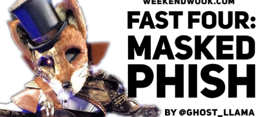 Fast Four: Masked Phish