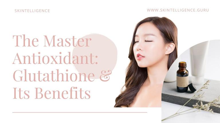 The Master Antioxidant: Glutathione & It's Benefits