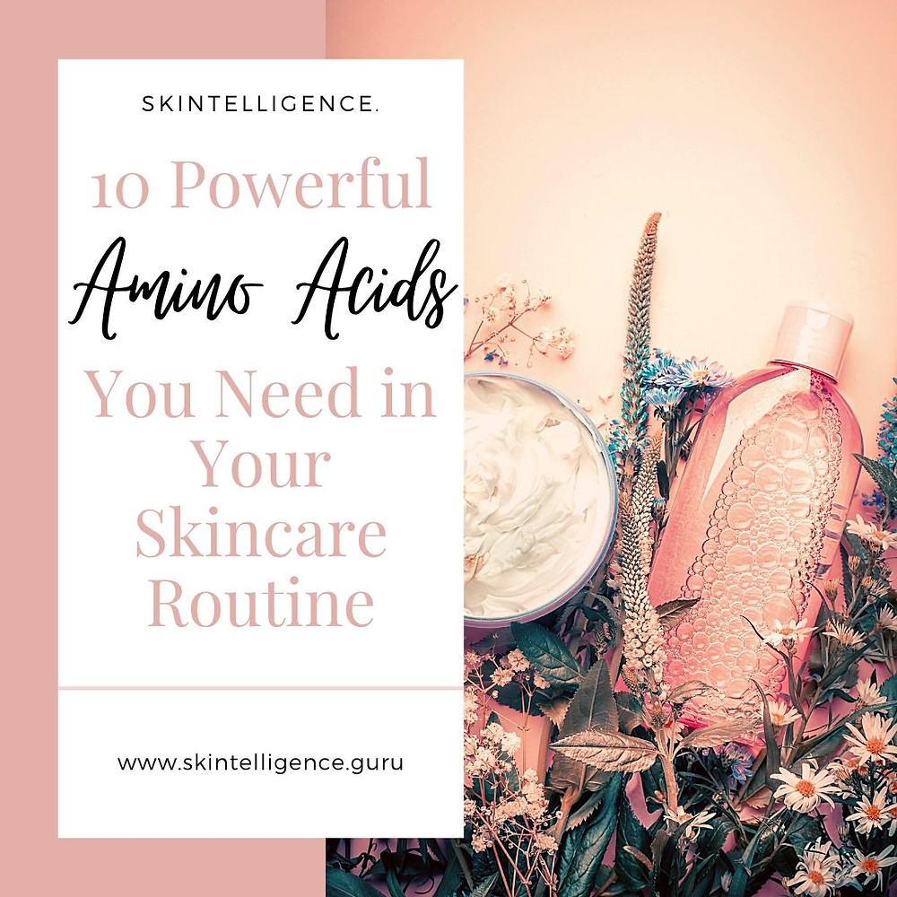 10 powerful amino acids | Skincare Benefits | Skintelligence