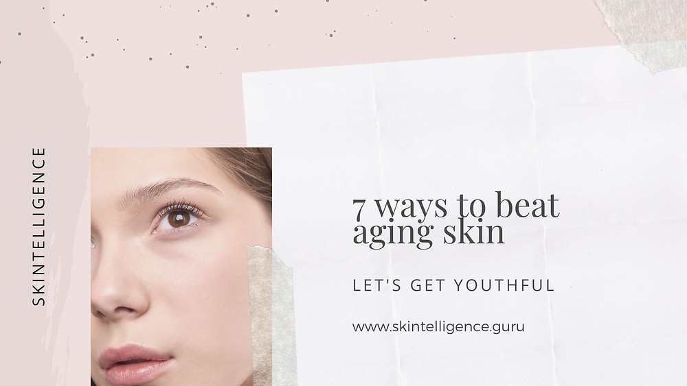 Let's Get Youthful - 5 Ways to Beat Aging Skin | Blog | Skintelligence