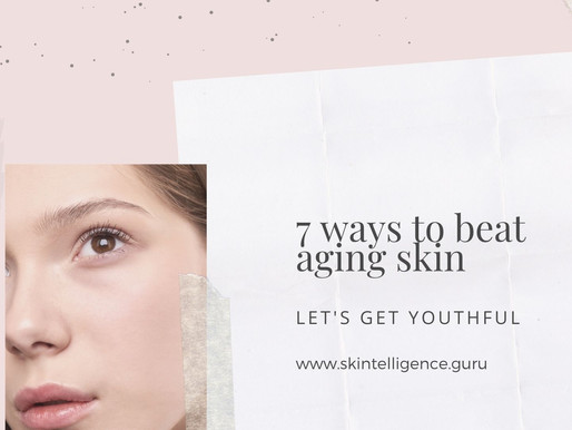 Let's Get Youthful – 7 Ways to Beat Aging Skin