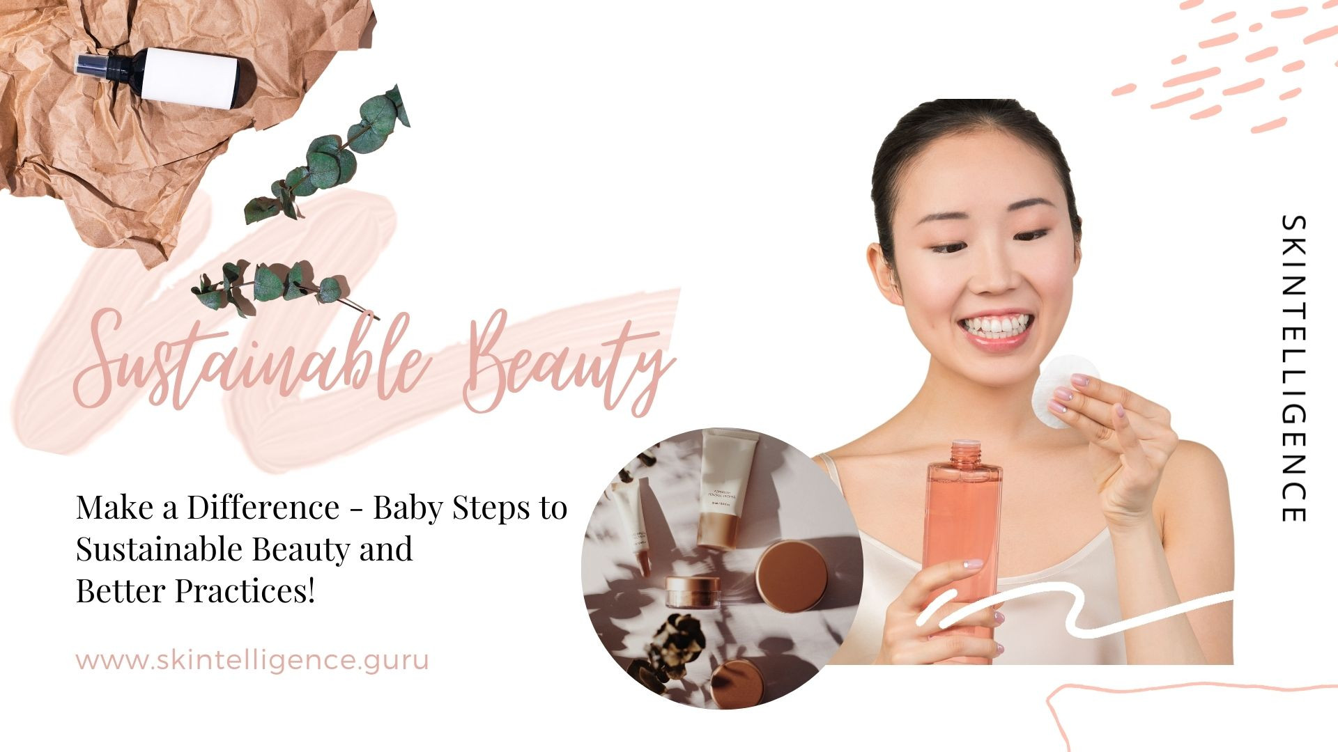 Baby Steps to Sustainable Beauty and Better Practices