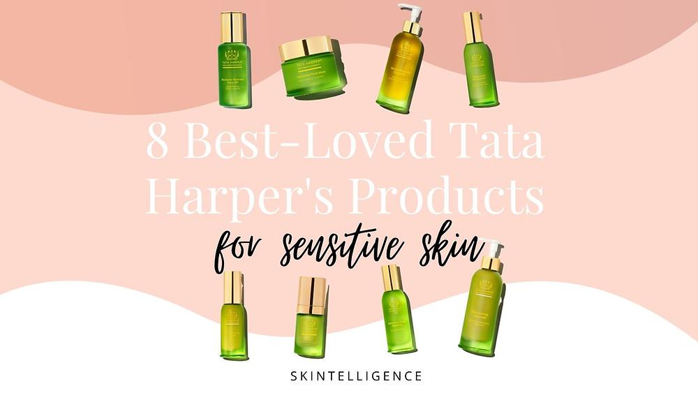 8 Best-Loved Tata Harper's Products for Sensitive Skin | Skintelligence skincare blog