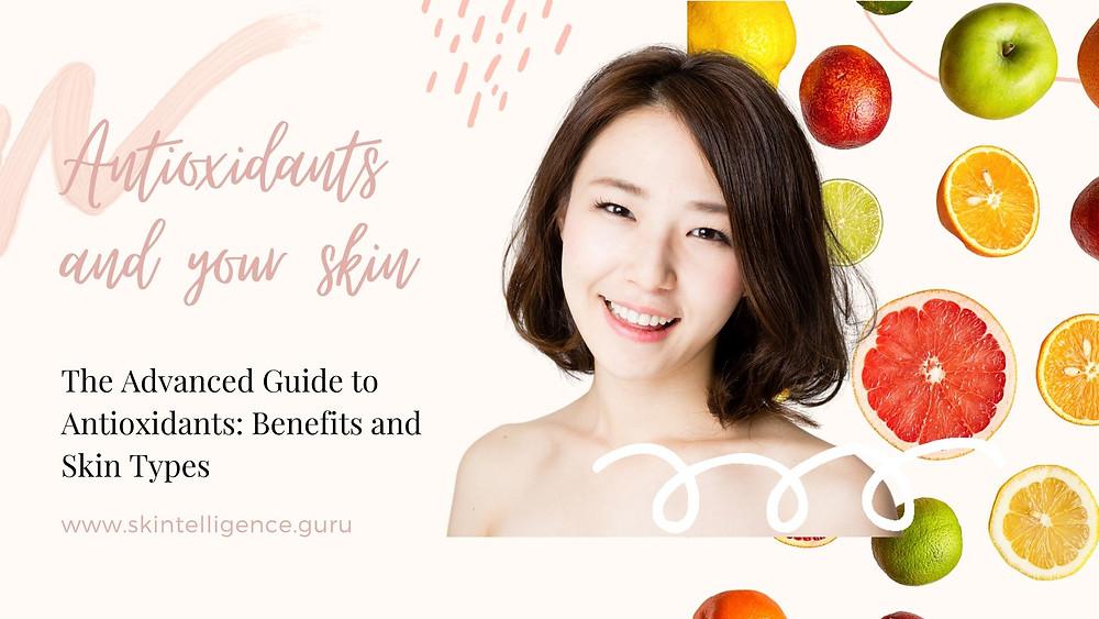 Antioxidants Benefits in Skincare | Dermatologists tips | Skintelligence