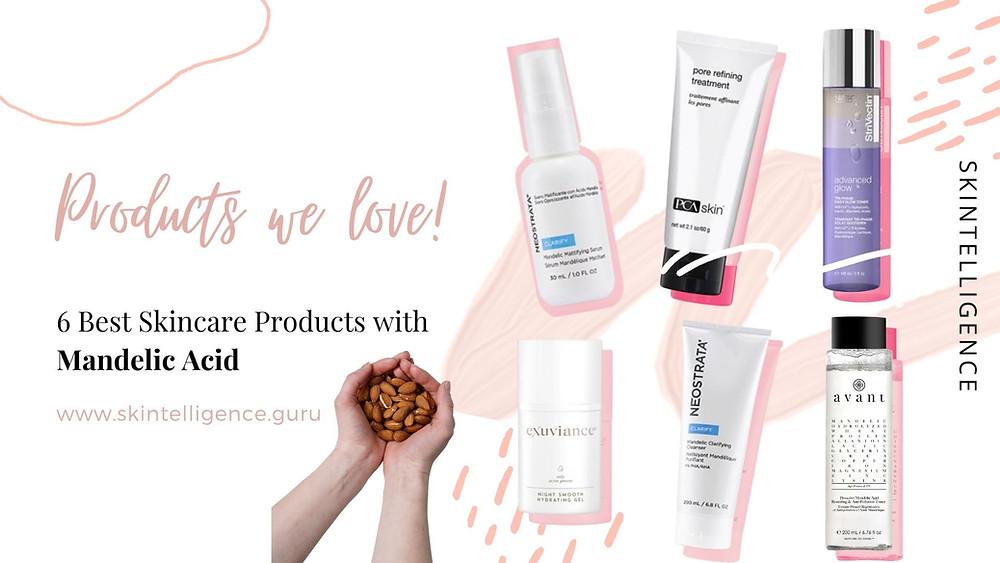 6 Best Skincare Products with Mandelic Acid | Skintelligence