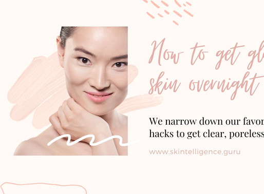 """How to Get """"Glass Skin"""" Overnight"""