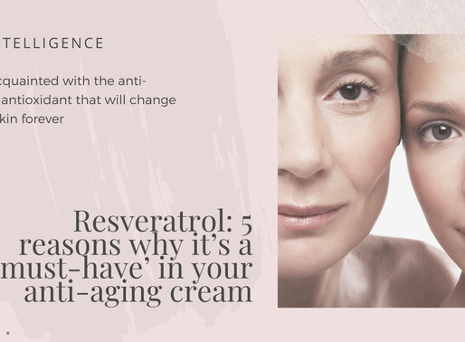 Resveratrol: 5 Reasons Why It's a 'Must-Have' in Your Anti-Aging Cream