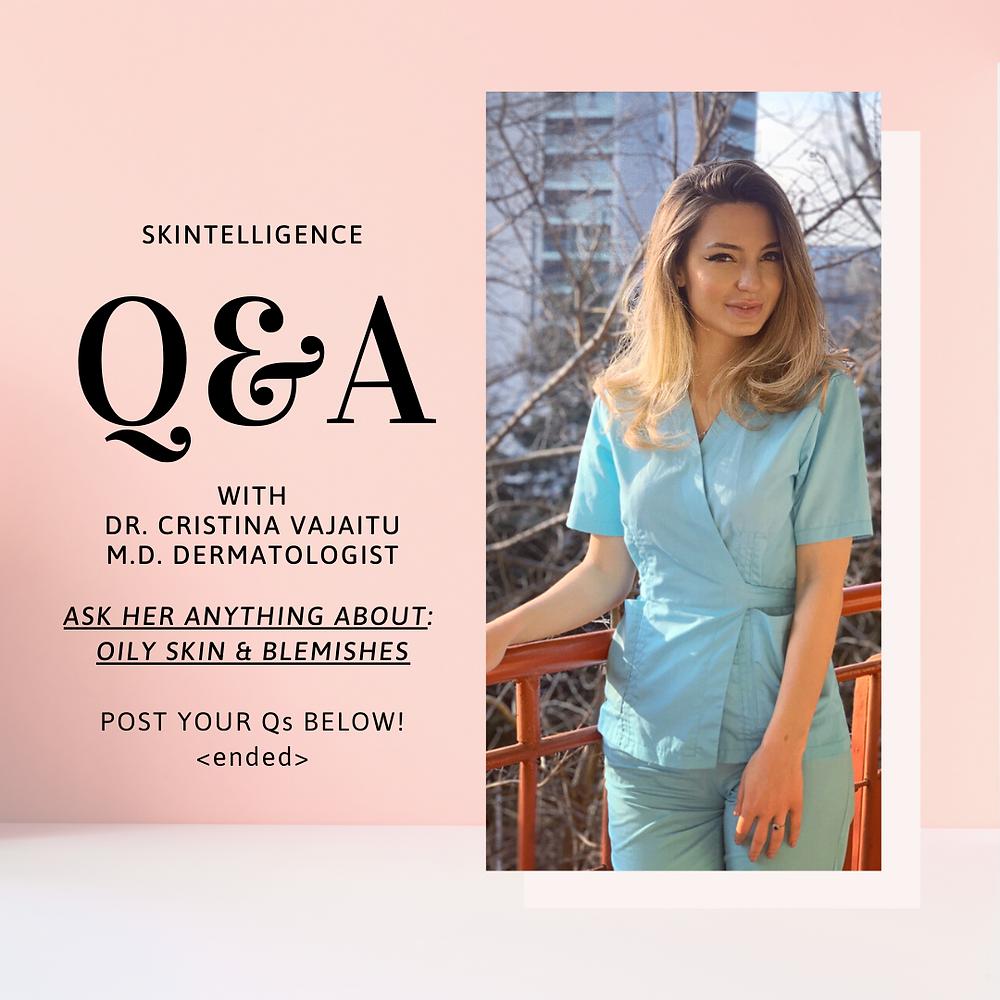 We speak with Board-Certified Dermatologist, Dr. Cristina Vajaitu on Oily Skin and Acne concerns | Dermatologist in Bucharest