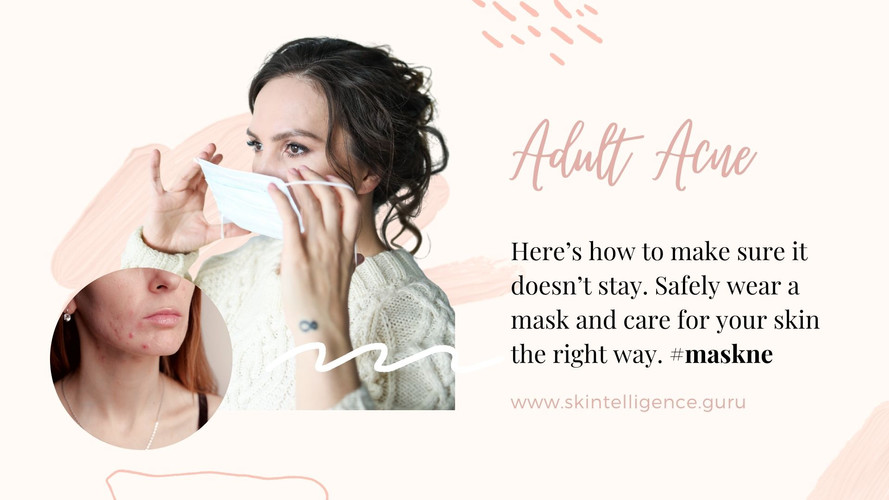 How to deal with maskne or adult acne | Derm tips | Skintelligence