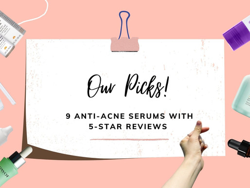 9 Anti-Acne Serums with 5-Star Reviews for Oily & Acne-Prone Skin