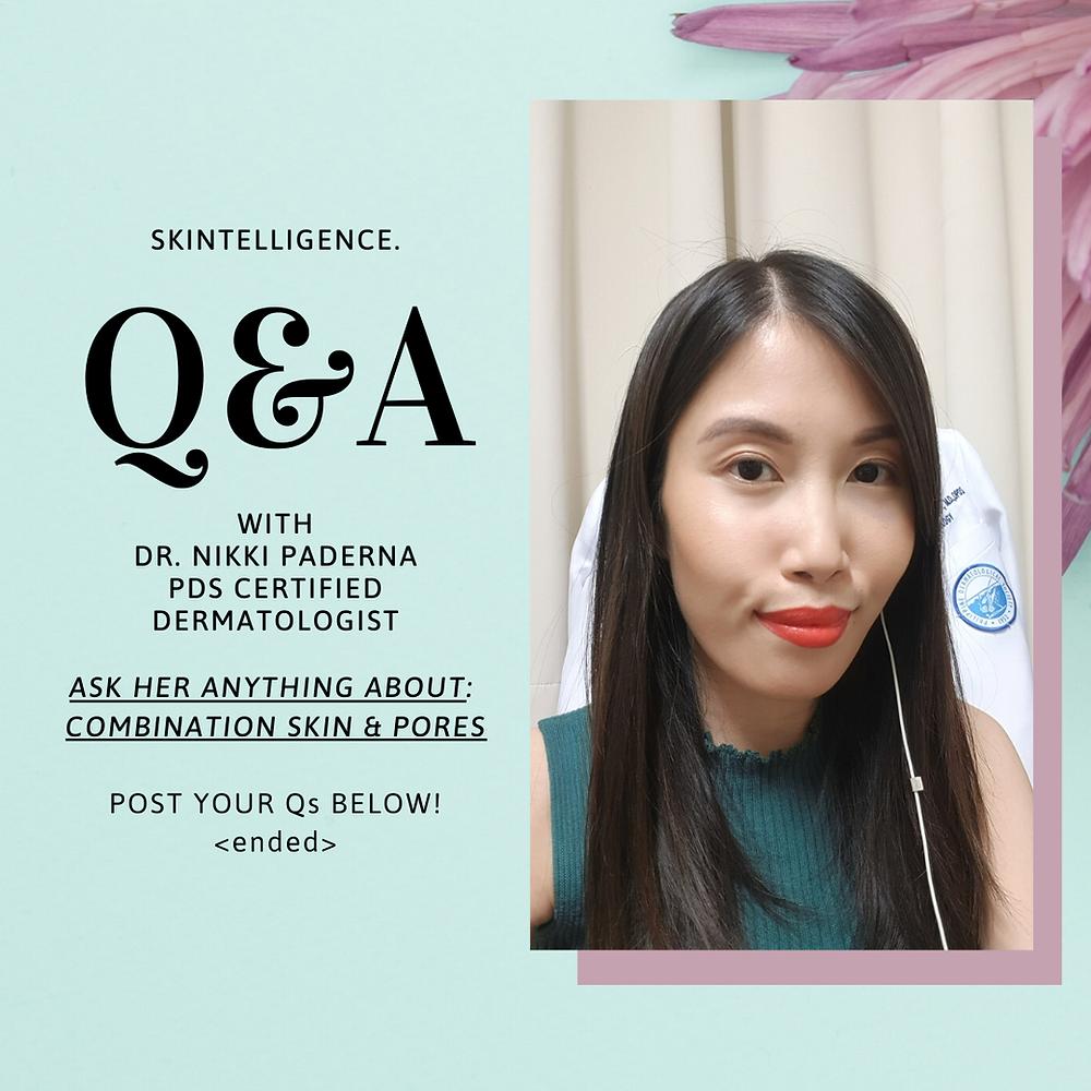 We speak with Certified Dermatologist, Dr. Nikki Paderna on Combination Skin and Pores concerns | Dermatologist in Manila
