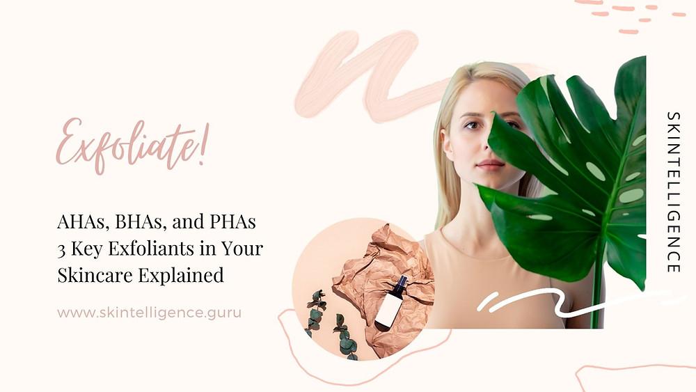 Exfoliation with AHA, BHA, PHA, Glycolic Acid, Lactic Acid, Mandelic Acid, Salicylic Acid | Skincare blog | Skintelligence