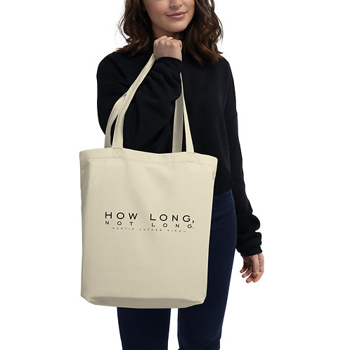 HOW LONG, NOT LONG - Eco Tote Bag