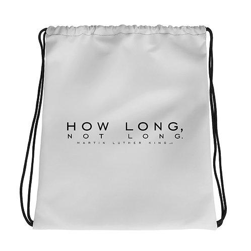 HOW LONG, NOT LONG - Drawstring bag