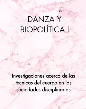 DANZA Y BIOPOLÍTICA I