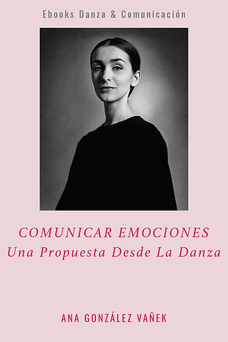 EBOOK COMUNICAR EMOCIONES. Una Propuesta Desde La Danza