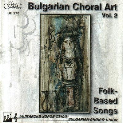 BULGARIAN CHORAL ART, VOL. 2