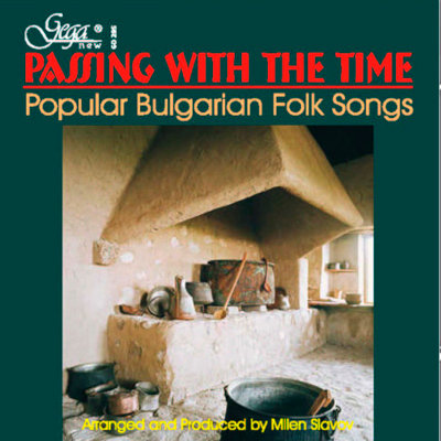 PASSING WITH THE TIME BULGARIAN · FOLK SONGS
