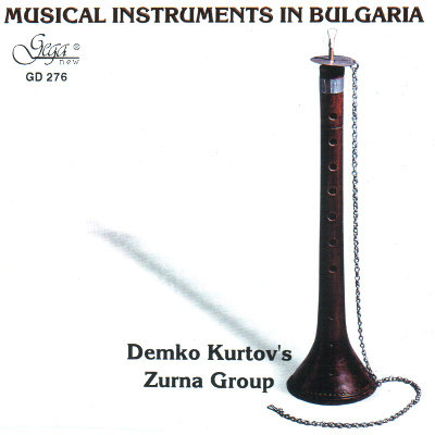 MUSICAL INSTRUMENTS FROM BULGARIA · ZURNA