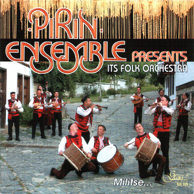 PIRIN ENSEMBLE PRESENTS: MILITSE · ITS FOLK ORCHESTRA