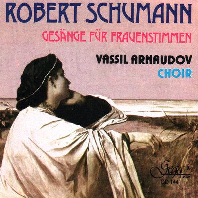 ROBERT SCHUMANN · GESÄNGE FÜR FRAUENSTIMMEN