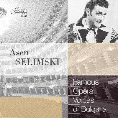 FAMOUS OPERA VOICES OF BULGАRIA · ASEN SILIMSKI, bariton