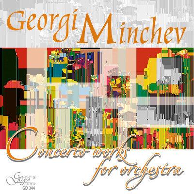 CONCERTO WORKS FOR ORCHESTRA · GEORGI MINCHEV