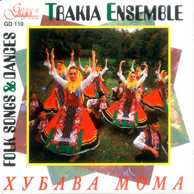 TRAKIA FOLKLORE ENSEMBLE · FOLK SONGS AND DANCES