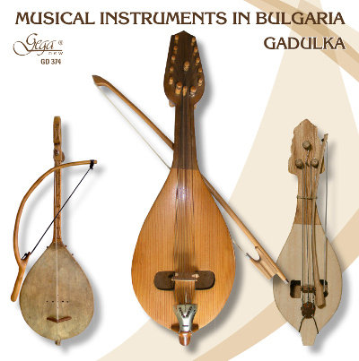 MUSICAL INSTRUMENTS IN BULGARIA · GADULKA