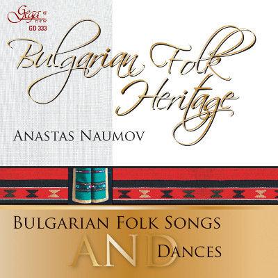 BULGARIAN FOLK HERITAGE · ANASTAS NAUMOV