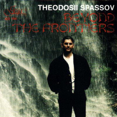 THEODOSII SPASSOV  ·  BEYOND THE FRONTIERS