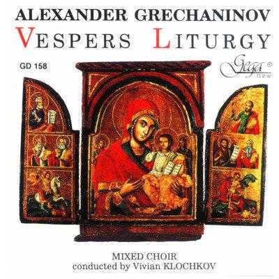 ALEXANDER GRECHANINOV · VESPERS LITURGY