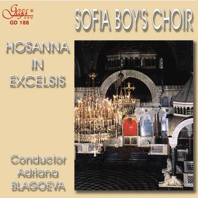 HOSANNA IN EXCELSIS  · SOFIA BOYS' CHOIR