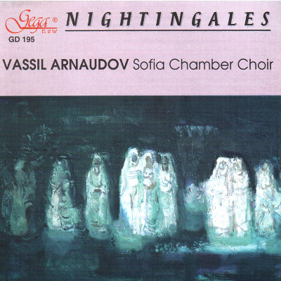 "NIGHTINGALES SONGS · ""VASSIL ARNAUDOV"" SOFIA CHAMBER CHOIR"