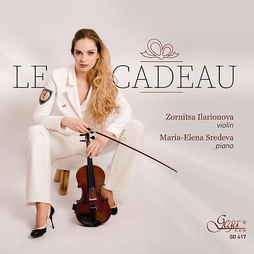 LE CADEAU · ZORNITSA ILARIONOVA, violin