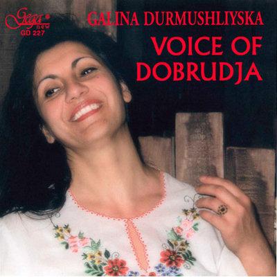 VOICE OF DOBRUDJA · GALINA DURMUSHLIYSKA