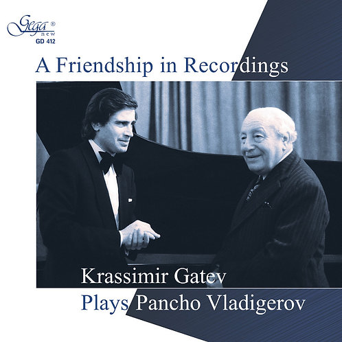 A FRIENDSHIP IN RECORDINGS ·  KRASSIMIR GATEV PLAYS PANCHO VLADIGEROV