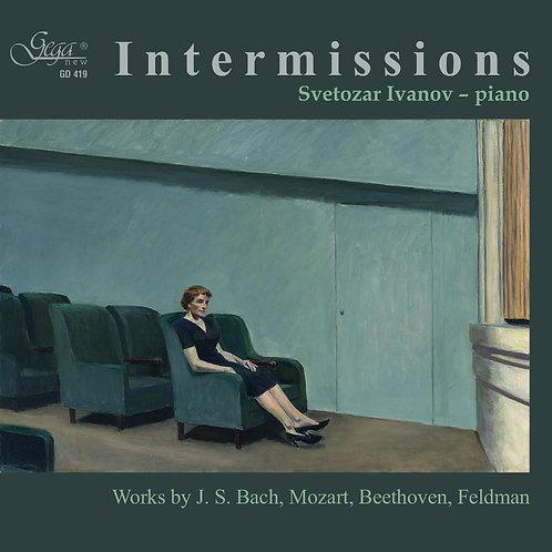 INTERMISSIONS · SVETOZAR IVANOV, piano