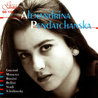 ARIAS FROM OPERAS · ALEXANDRINA PENDATCHANSKA, soprano