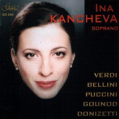 ARIAS FROM OPERAS · INA KANCHEVA, soprano