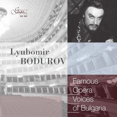 FAMOUS OPERA VOICES OF BULGАRIA · LYUBOMIR BODUROV, tenor